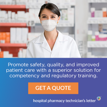 Promote safety, quality, and improved patient care with a superior solution for competency and regulatory training. Get a quote. Hospital Pharmacy Technician's Letter
